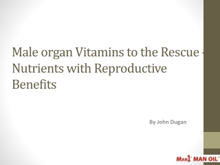 Male organ Vitamins to the Rescue - Nutrients