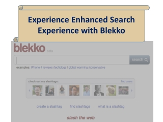 Experience Enhanced Search Experience with Blekko
