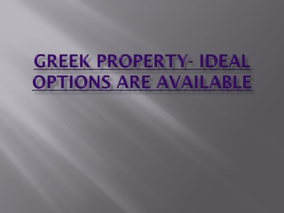 Greek Property- Ideal Options Are Available