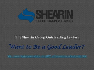 The Shearin Group Outstanding Leaders: Want to Be a Good Lea