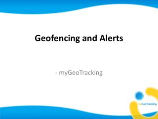 Geo-fencing for Mobile Workforce Management | myGeoTracking