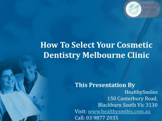 How To Select Your Cosmetic Dentistry Melbourne Clinic