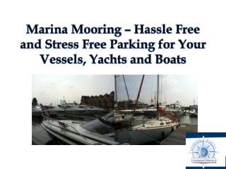 Marina Mooring – Hassle Free and Stress Free Parking for You