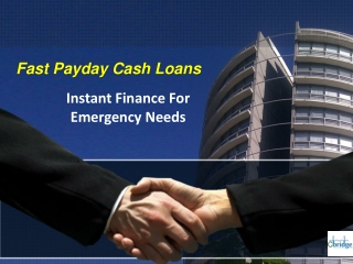Fast Payday Cash Loans - Instant Finance For Emergency Needs