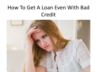 How To Get A Loan Even With Bad Credit