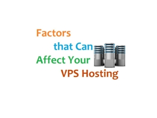 Factors that can affect your vps hosting