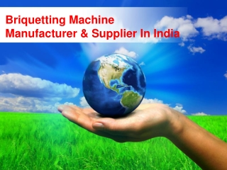 Briquetting Machine Manufacturer And Supplier In India