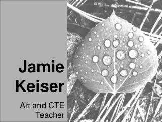 Jamie Keiser Teaching Portfolio