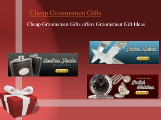 Cheap Groomsmen Gifts can provide you with great ideas