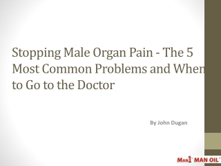 Stopping Male Organ Pain - The 5 Most Common Problems