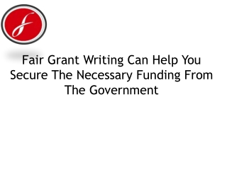 Fair Grant Writing Can Help You Secure The Necessary Funding
