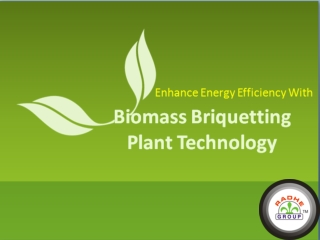 Enhance Energy Efficiency with Biomass Briquetting Plant Tec