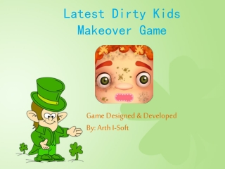 Latest Dirty Kids Makeover Game