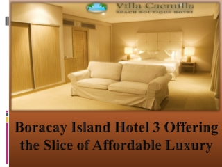 Boracay Island Hotel 3 Offering the Affordable Luxury