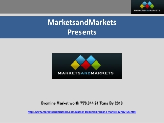 Bromine Market worth 776,844.91 Tons By 2018