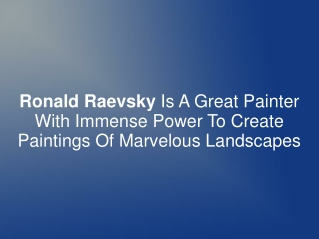 Ronald Raevsky - Creator Of Marvelous Landscapes Paintings