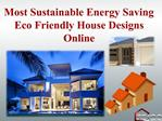 Most Sustainable Energy Saving Eco Friendly House Designs
