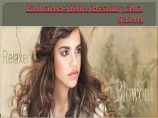 Enhance your beauty at a salon