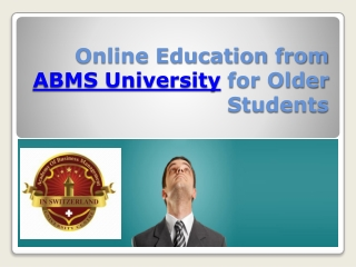 Online Education from ABMS University for Older Students