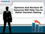Opinions And Reviews Of Esources Will Help You In Better Dec