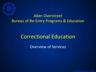 allen overstreet bureau of re-entry programs  education   correctional education