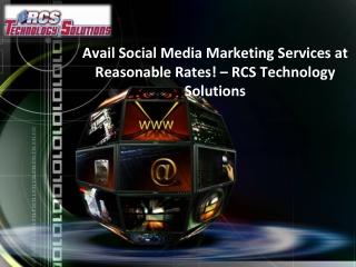 Avail Social Media Marketing Services at Reasonable Rates!