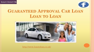 Car Loans Guaranteed Approval via Loan to Loan