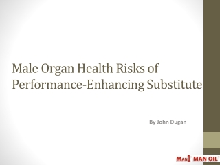 Male Organ Health Risks of Performance-Enhancing Substitutes