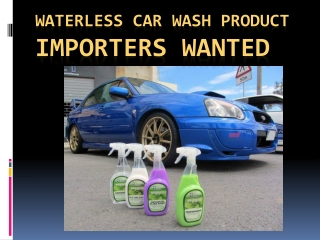Waterless Car Wash Products Importers Wanted