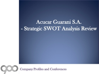 SWOT Analysis Review on Acucar Guarani S.A.
