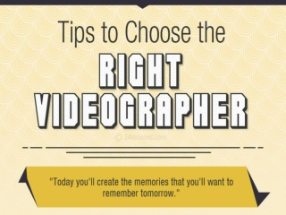 Tips to Choose the Right Videographer – An Infographic
