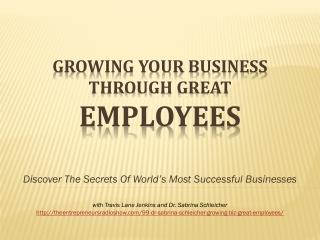 Growing your biz through great employees