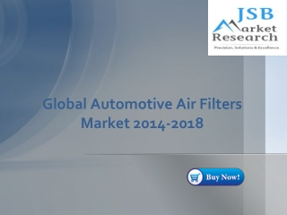 JSB Market Research - Global Automotive Air Filters Market 2