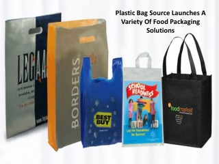 Plastic Bag Source Launches A Variety Of Food Packaging