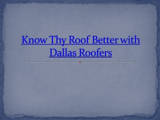 Know Thy Roof Better with Dallas Roofers
