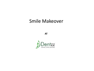 Smile Makeover at Dentzz Clinic