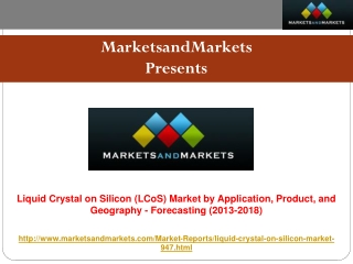 Liquid Crystal On Silicon (Lcos) Market (2013-2018) worth $1