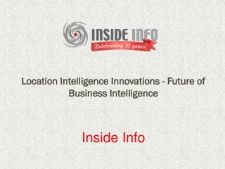 Location Intelligence Innovations - Future of Business Intel