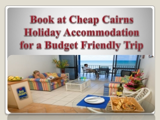 Book at Cheap Cairns Holiday Accommodation