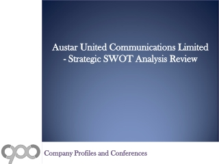 SWOT Analysis Review on Austar United Communications Limited