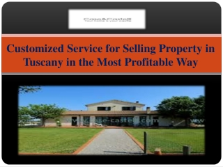 Customized Service for Selling Property in Tuscany