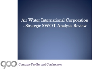 SWOT Analysis Review on Air Water International Corporation