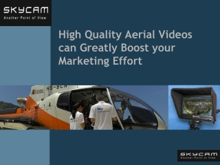 High Quality Aerial Videos can Greatly Boost your Marketing