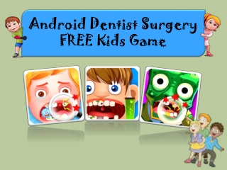 Android Dentist Surgery FREE Kids Games