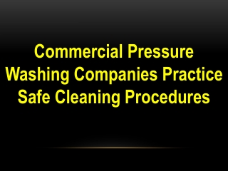 Commercial Pressure Washing Companies Practice Safe Cleaning
