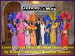 Brazilian Dance Moves by Hiring Brazilian Dancers