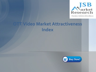 JSB Market Research - OTT Video Market Attractiveness Index