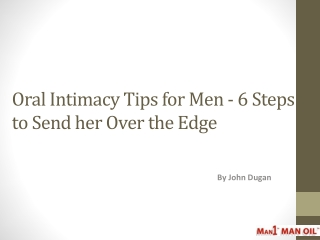 Oral Intimacy Tips for Men - 6 Steps to Send her Over the Ed