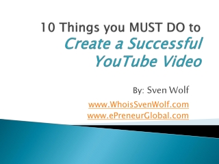 10 Things you MUST DO to Create a Successful YouTube Video
