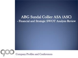 SWOT Analysis Review on ABG Sundal Collier ASA (ASC)